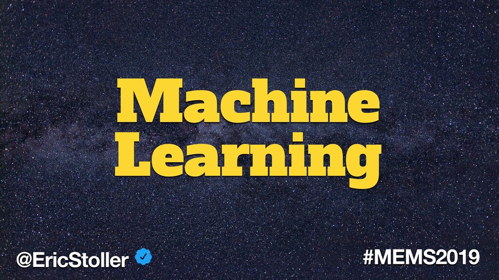 Machine Learning @EricStoller #MEMS2019