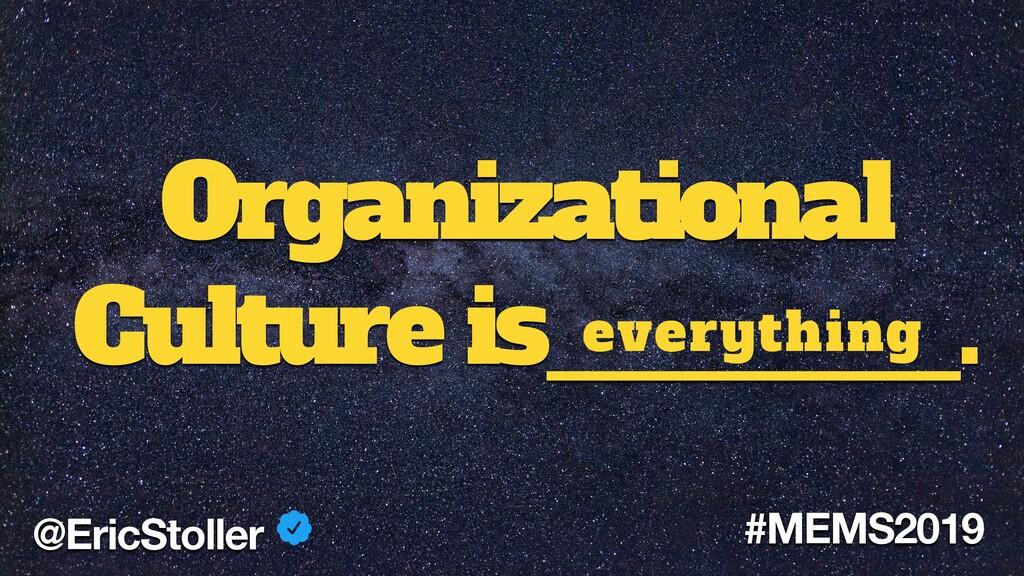 Organizational Culture is_______. @EricStoller ...