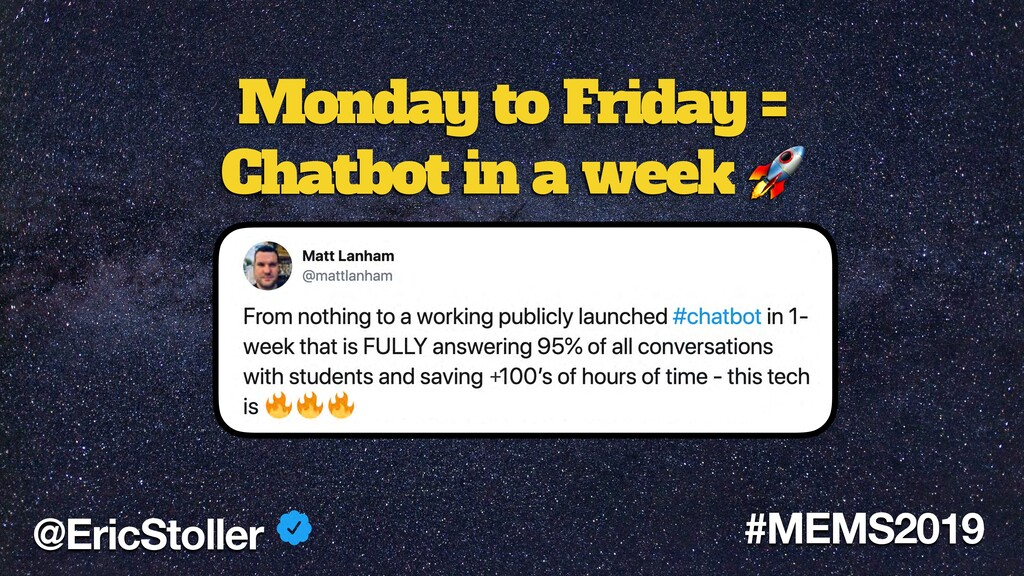 Monday to Friday = Chatbot in a week  + @EricSt...