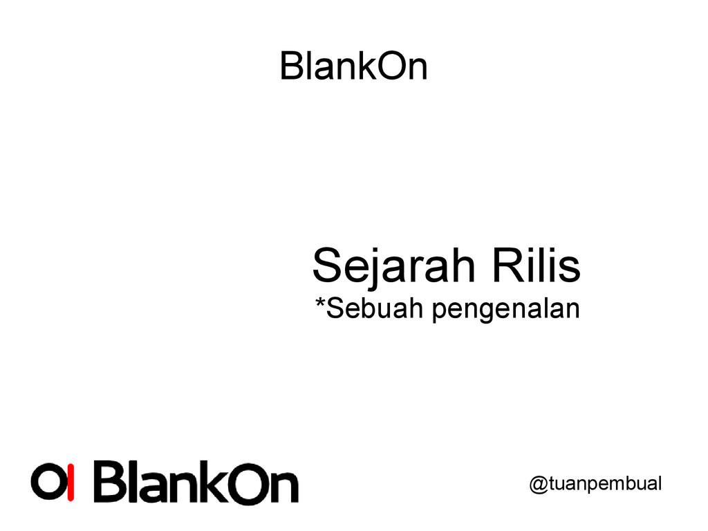 BlankOn Sejarah Rilis *Sebuah pengenalan @tuanp...