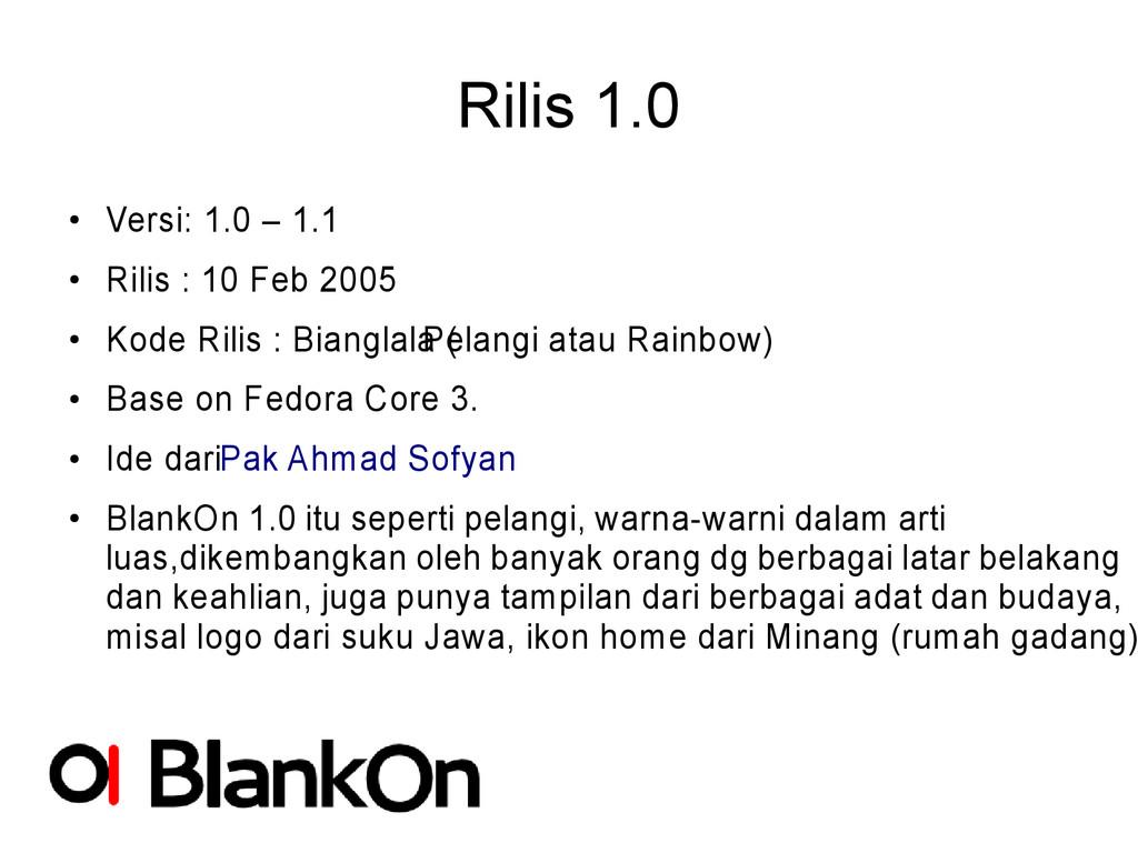 Rilis 1.0 ● Versi: 1.0 – 1.1 ● Rilis : 10 Feb 2...