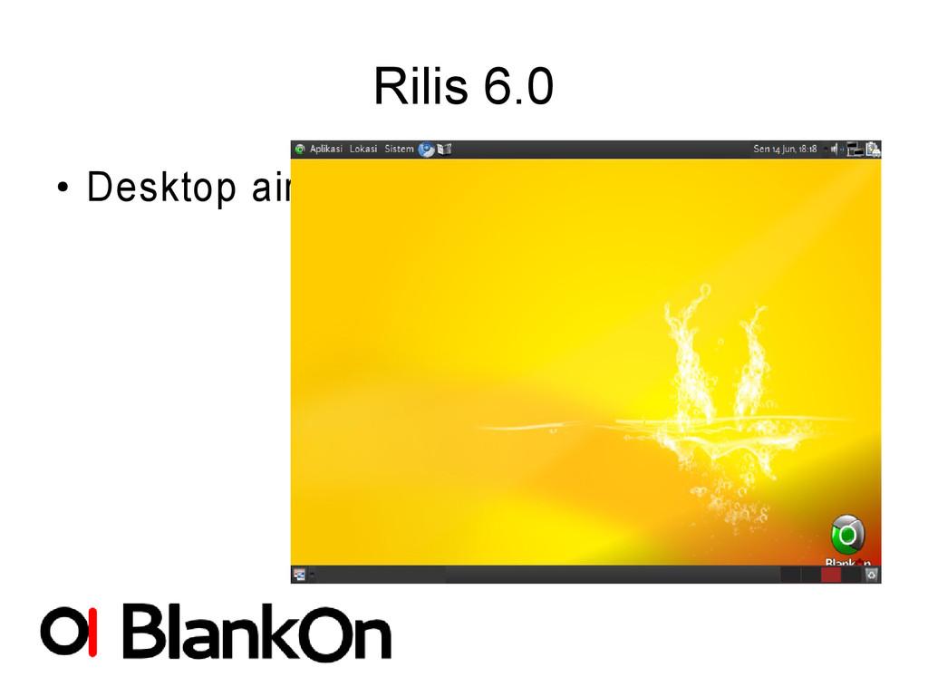 Rilis 6.0 ● Desktop air