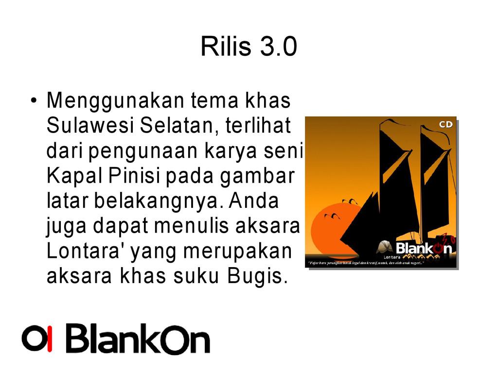 Rilis 3.0 ● Menggunakan tema khas Sulawesi Sela...