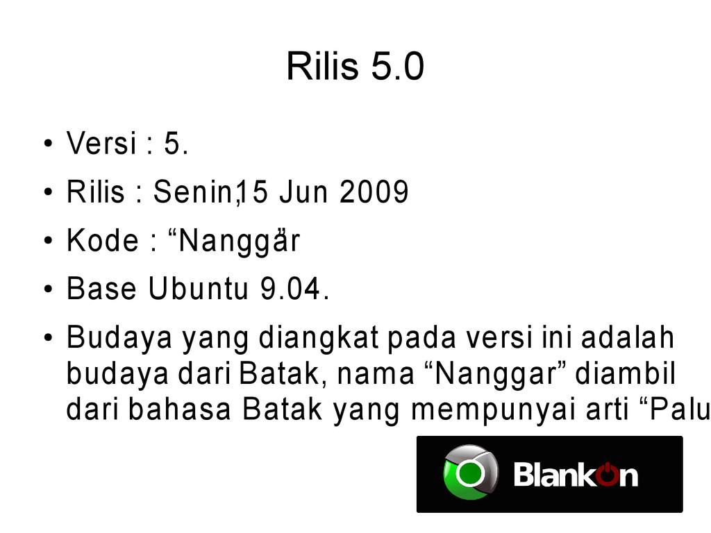 Rilis 5.0 ● Versi : 5. ● Rilis : Senin, 15 Jun ...