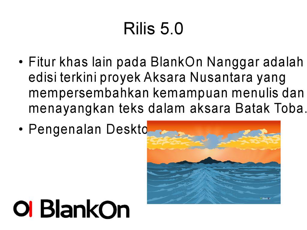 Rilis 5.0 ● Fitur khas lain pada BlankOn Nangga...