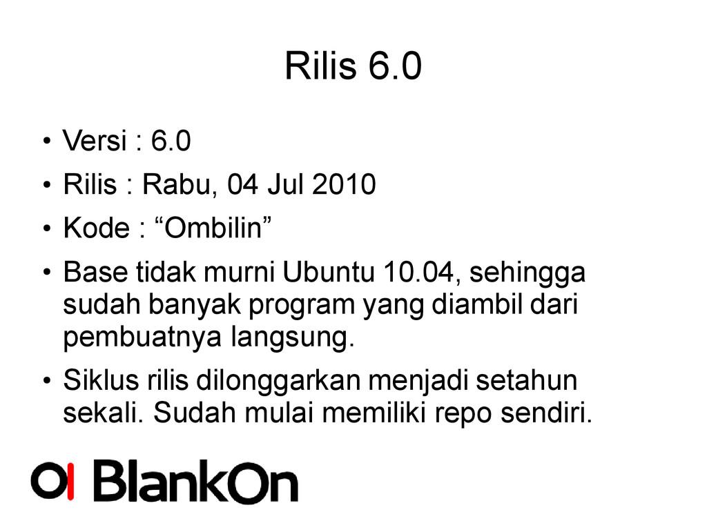 Rilis 6.0 ● Versi : 6.0 ● Rilis : Rabu, 04 Jul ...