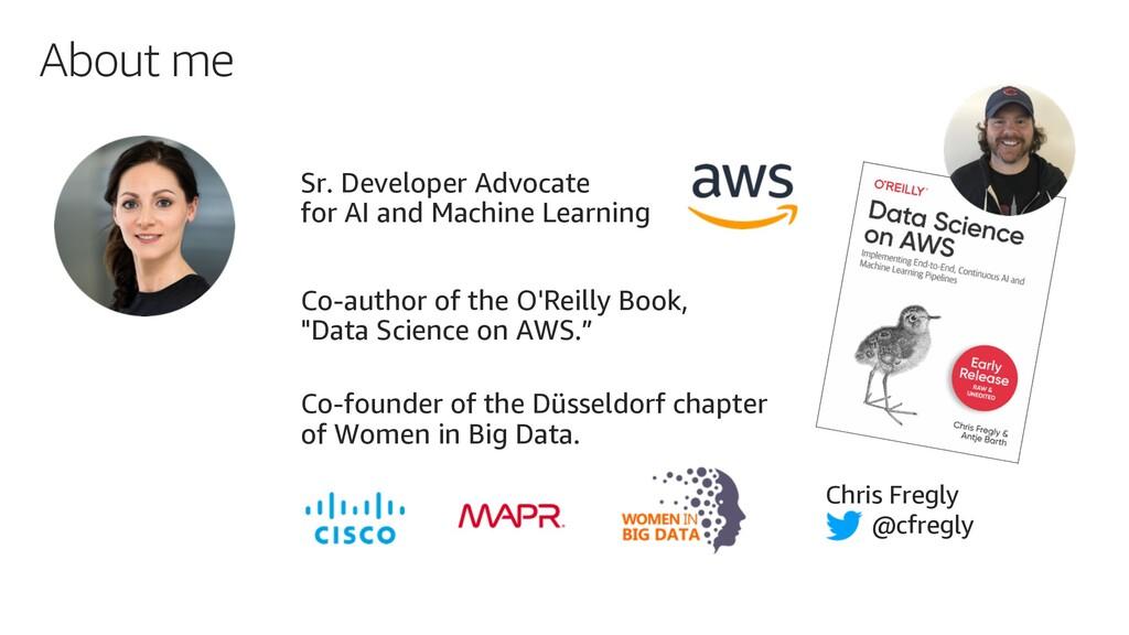 About me Sr. Developer Advocate for AI and Mach...