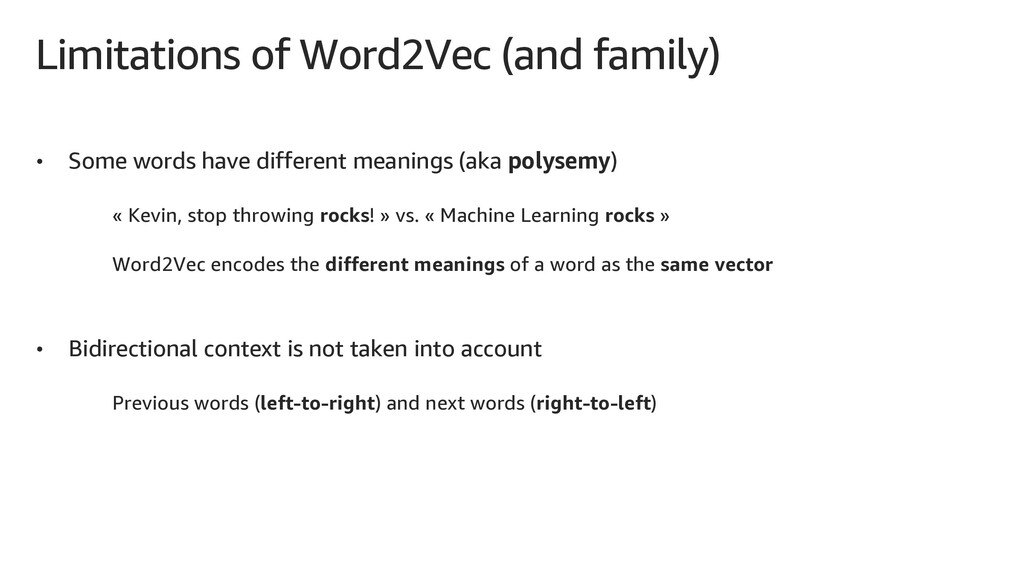 Limitations of Word2Vec (and family) • Some wor...