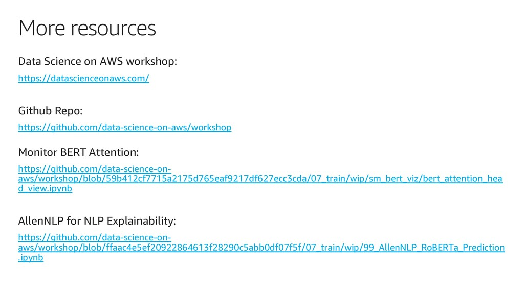 More resources Data Science on AWS workshop: ht...