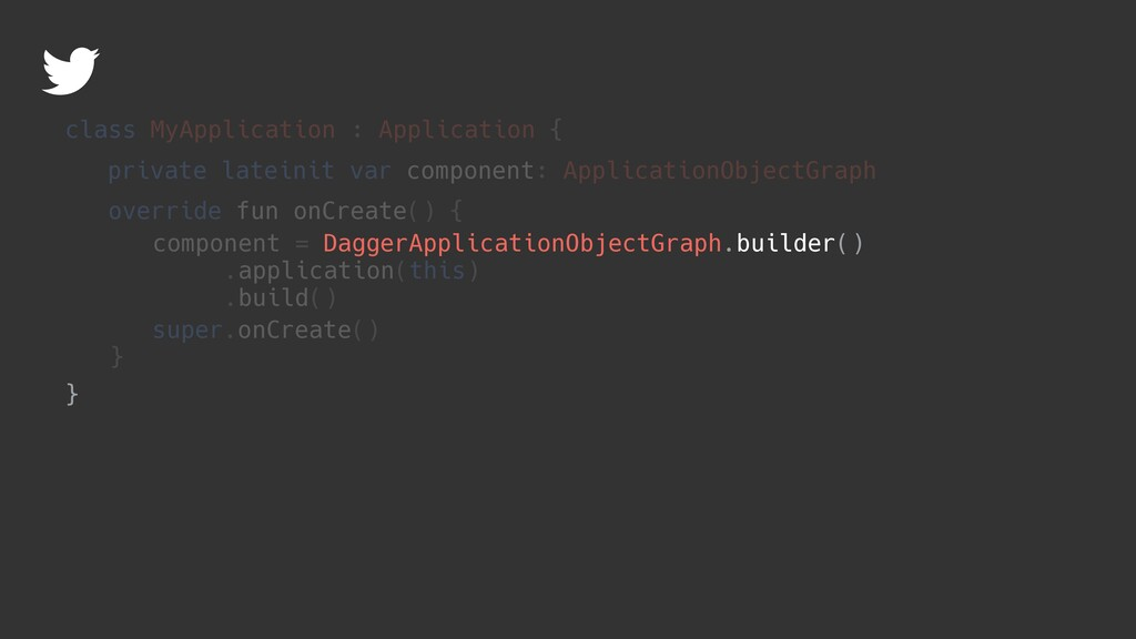 component = .application(this) .build() class M...
