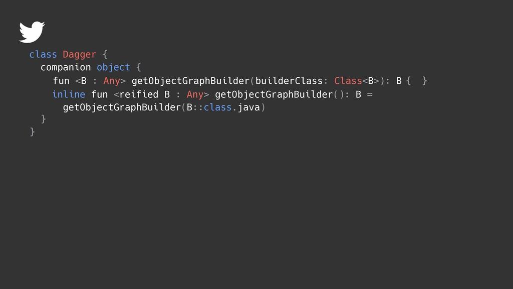 fun <B : Any> getObjectGraphBuilder(builderClas...