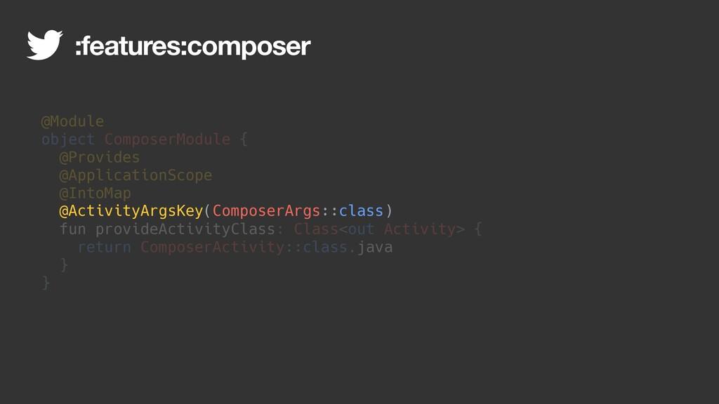 @Module object ComposerModule { @Provides @Appl...