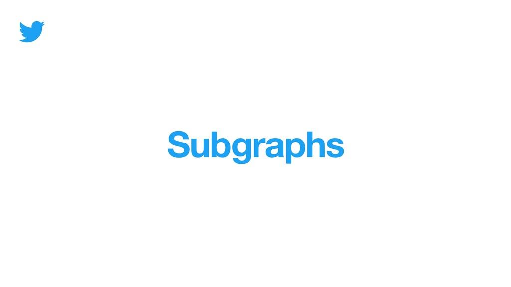 Subgraphs