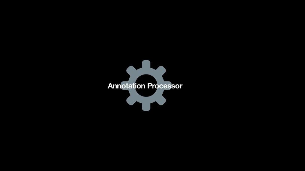 Annotation Processor