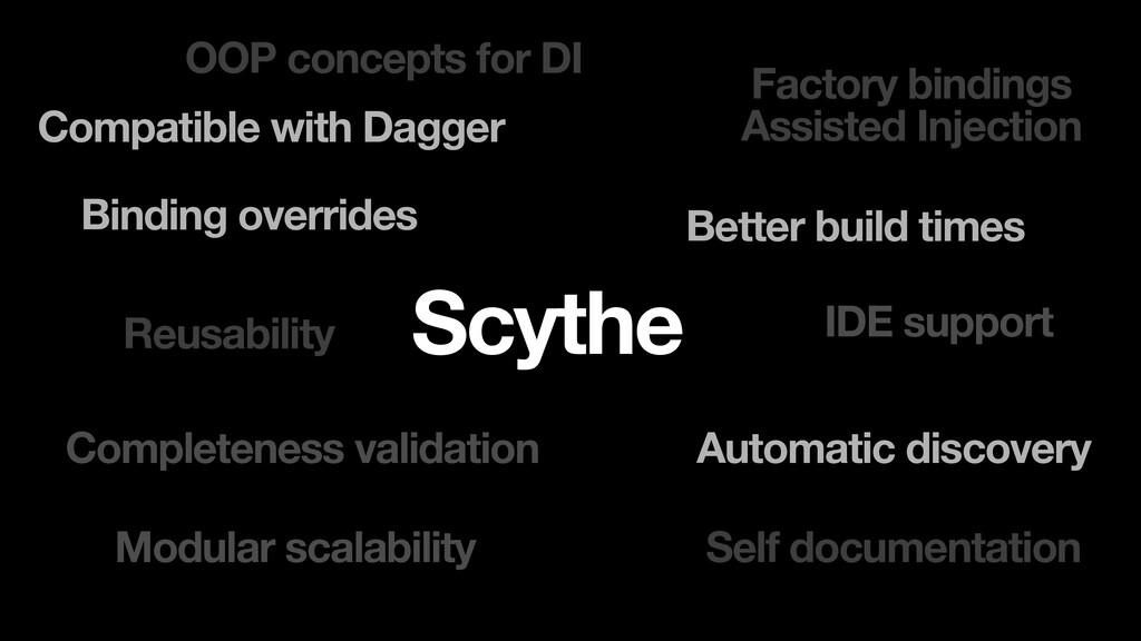 Scythe OOP concepts for DI IDE support Better b...
