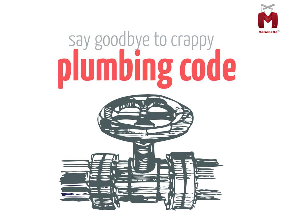 plumbing code say goodbye to crappy