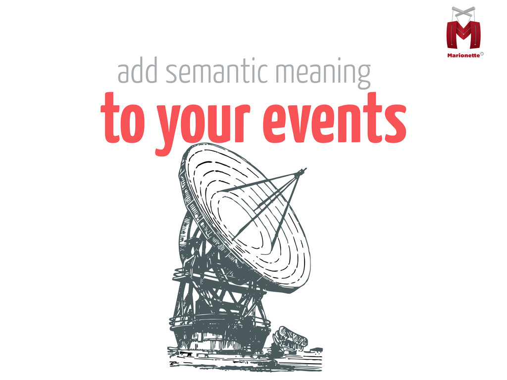 to your events add semantic meaning