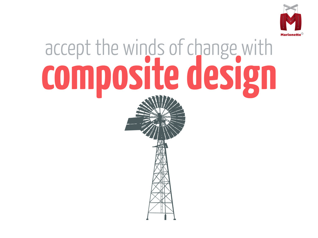 composite design accept the winds of change with