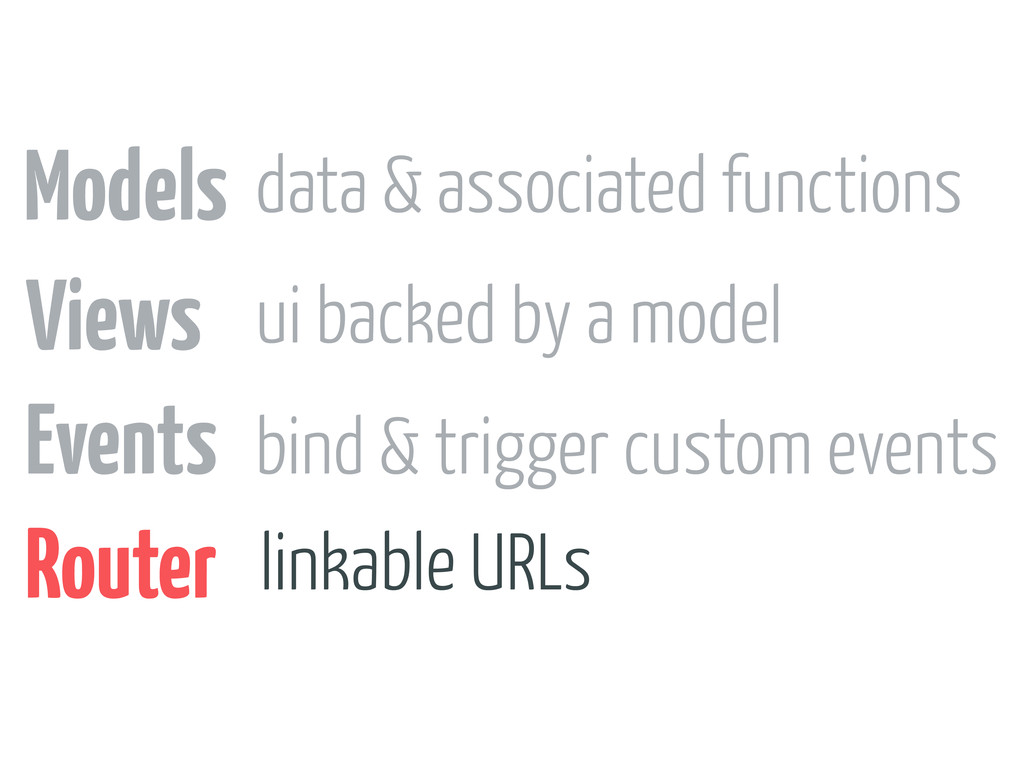 Models Views Events Router data & associated fu...