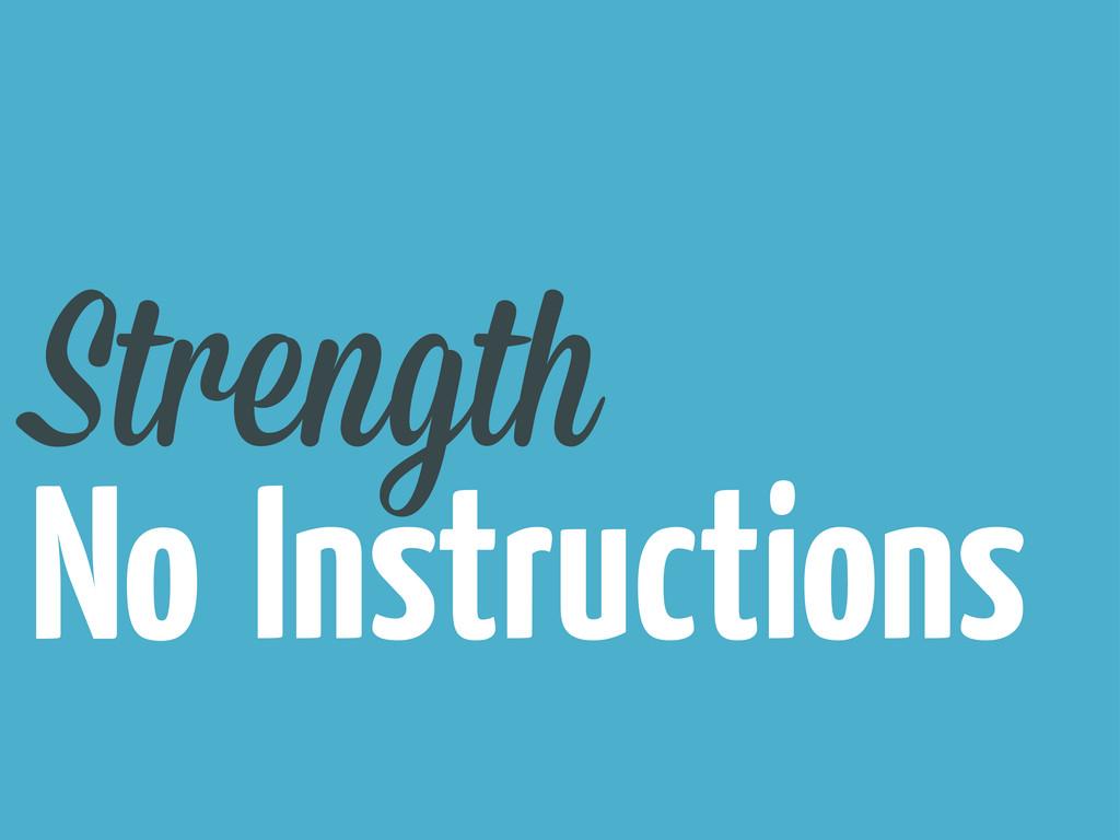 No Strength Instructions