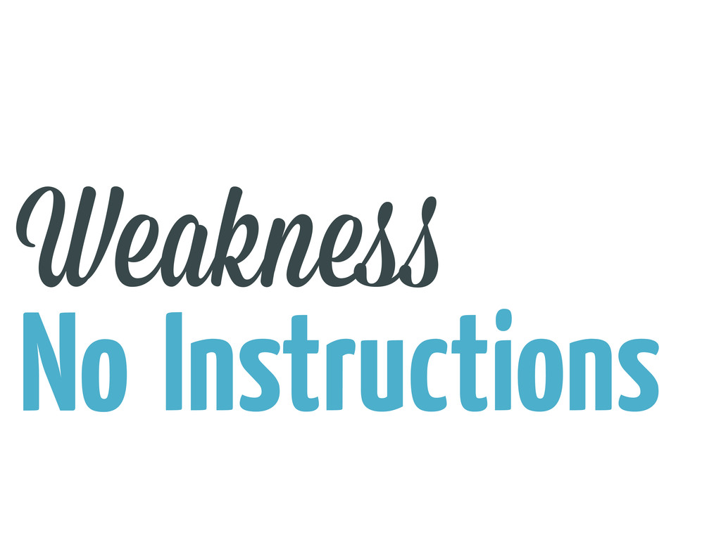 No Weakne Instructions