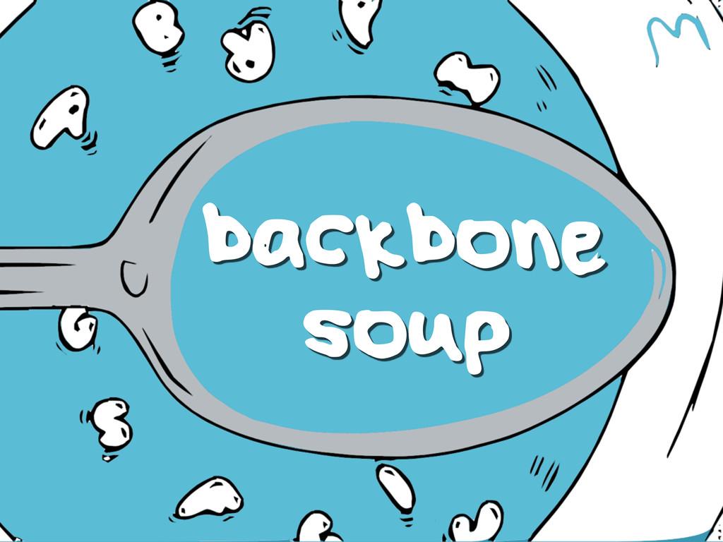 backbone soup