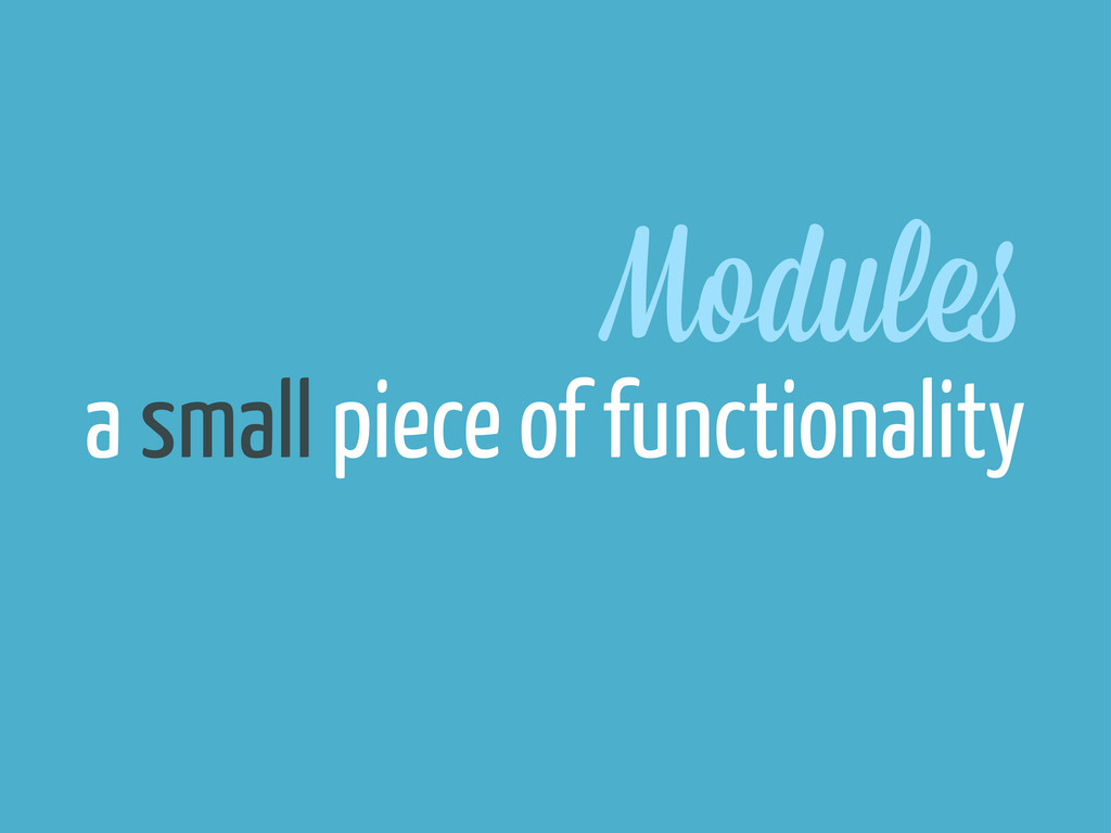 Module a small piece of functionality