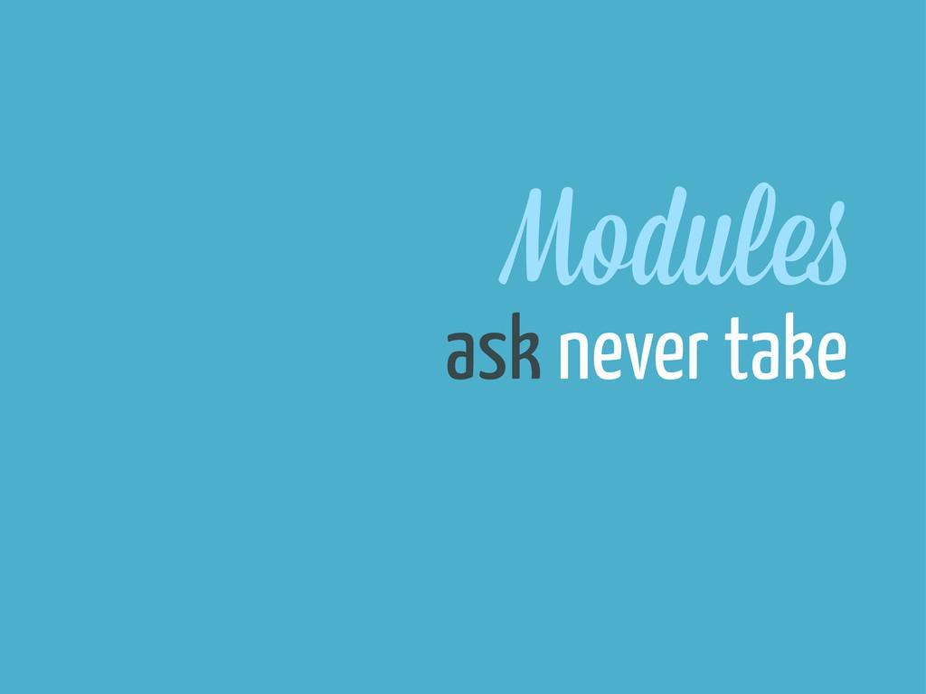 Module ask never take