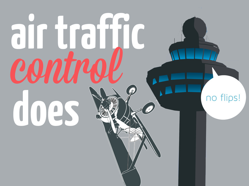 does air traffic control no flips!