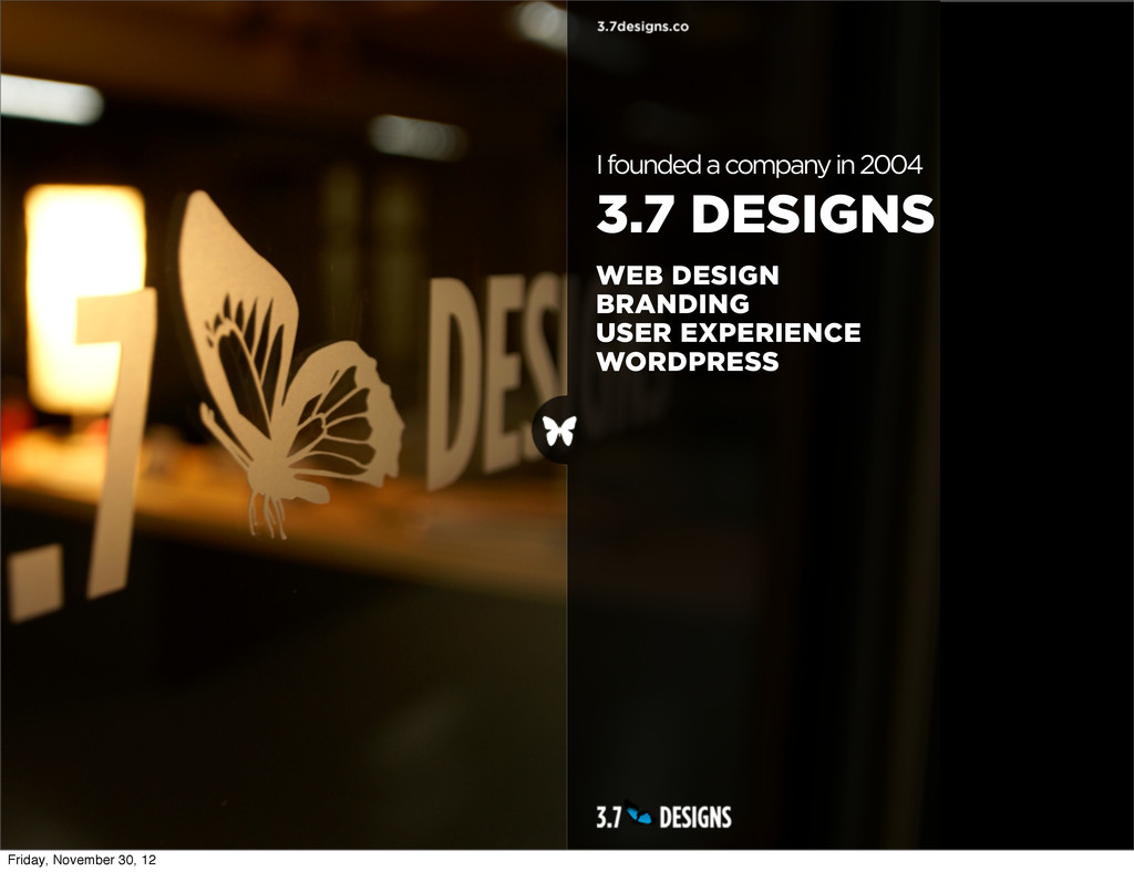 I founded a company in 2004 3.7 DESIGNS WEB DES...
