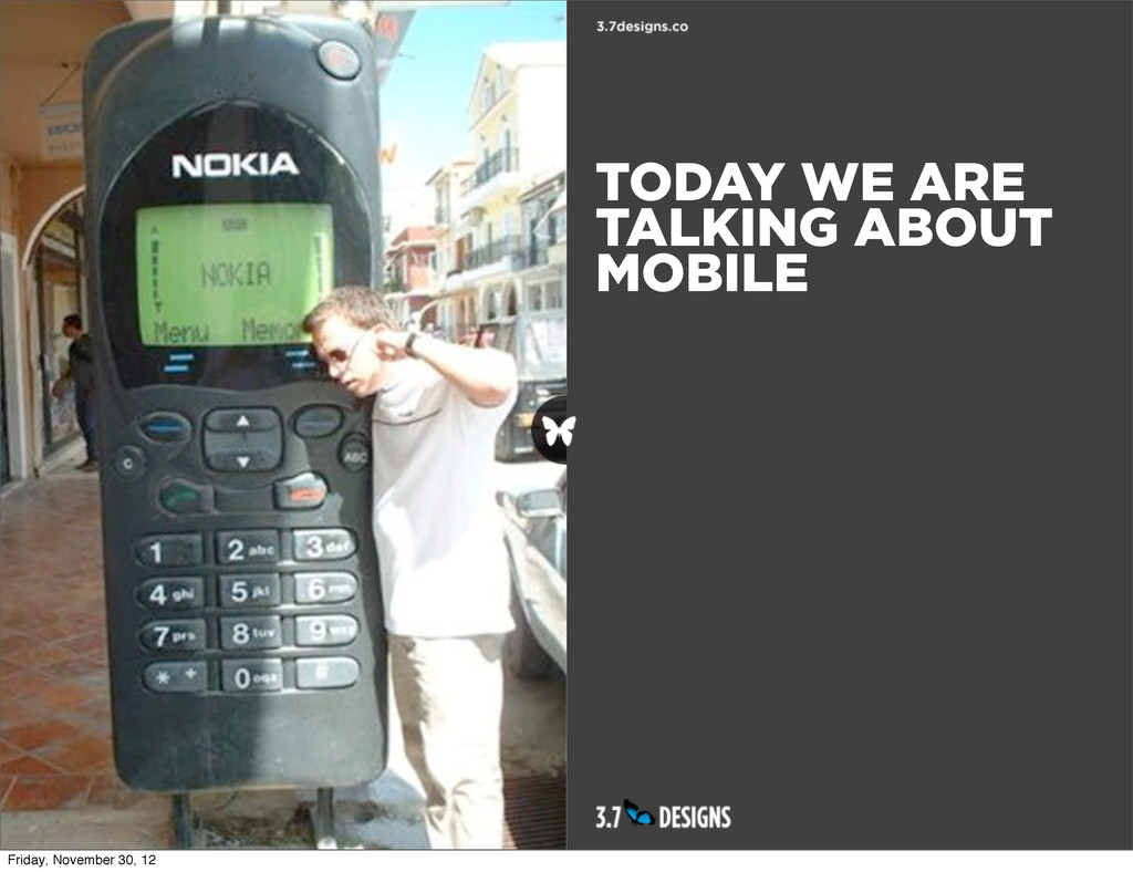 TODAY WE ARE TALKING ABOUT MOBILE Friday, Novem...