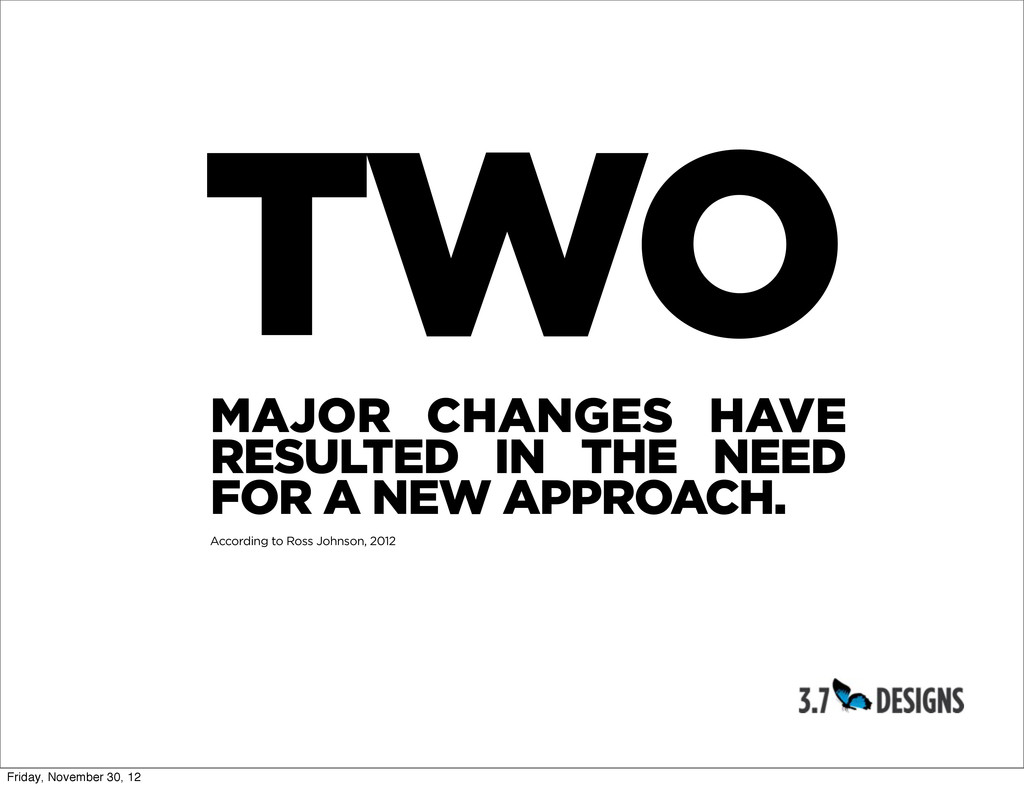 TWO MAJOR CHANGES HAVE RESULTED IN THE NEED FOR...
