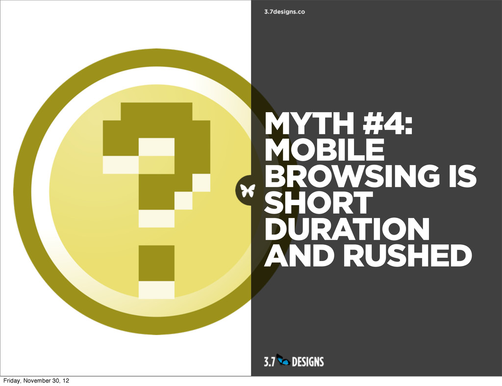 MYTH #4: MOBILE BROWSING IS SHORT DURATION AND ...