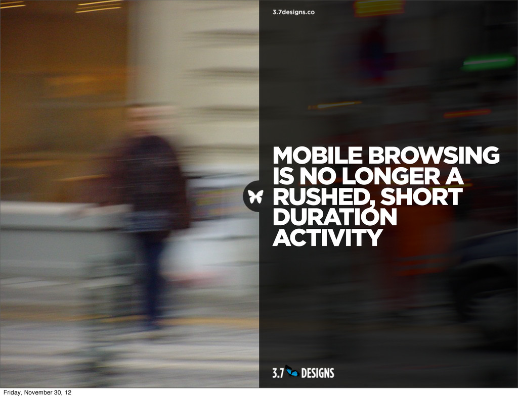 MOBILE BROWSING IS NO LONGER A RUSHED, SHORT DU...