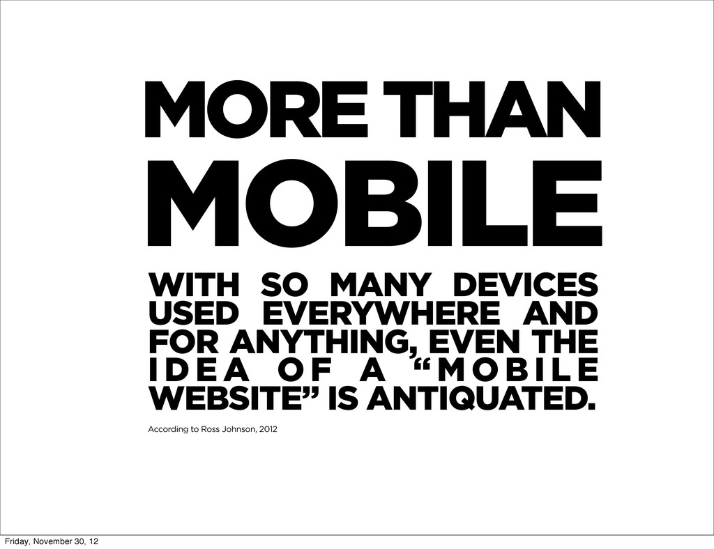 MORE THAN MOBILE WITH SO MANY DEVICES USED EVER...