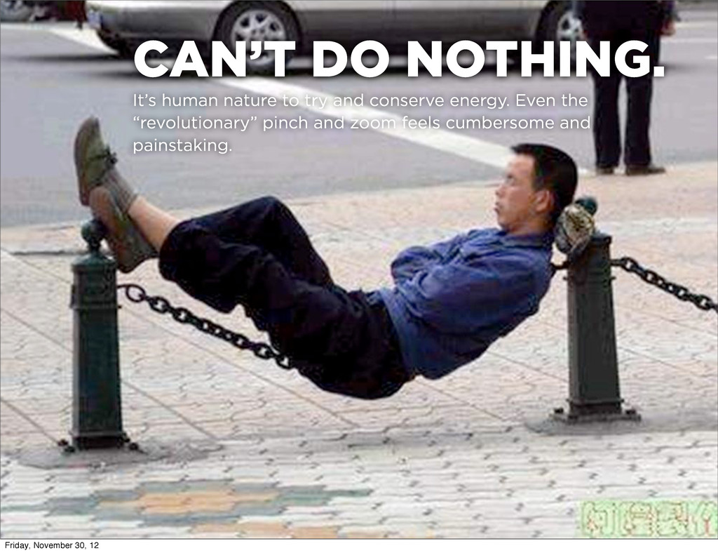 CAN'T DO NOTHING. It's human nature to try and ...