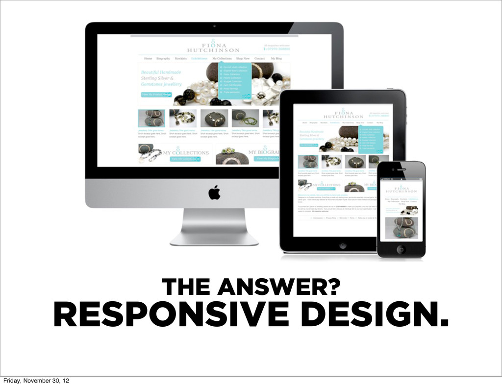 THE ANSWER? RESPONSIVE DESIGN. Friday, November...