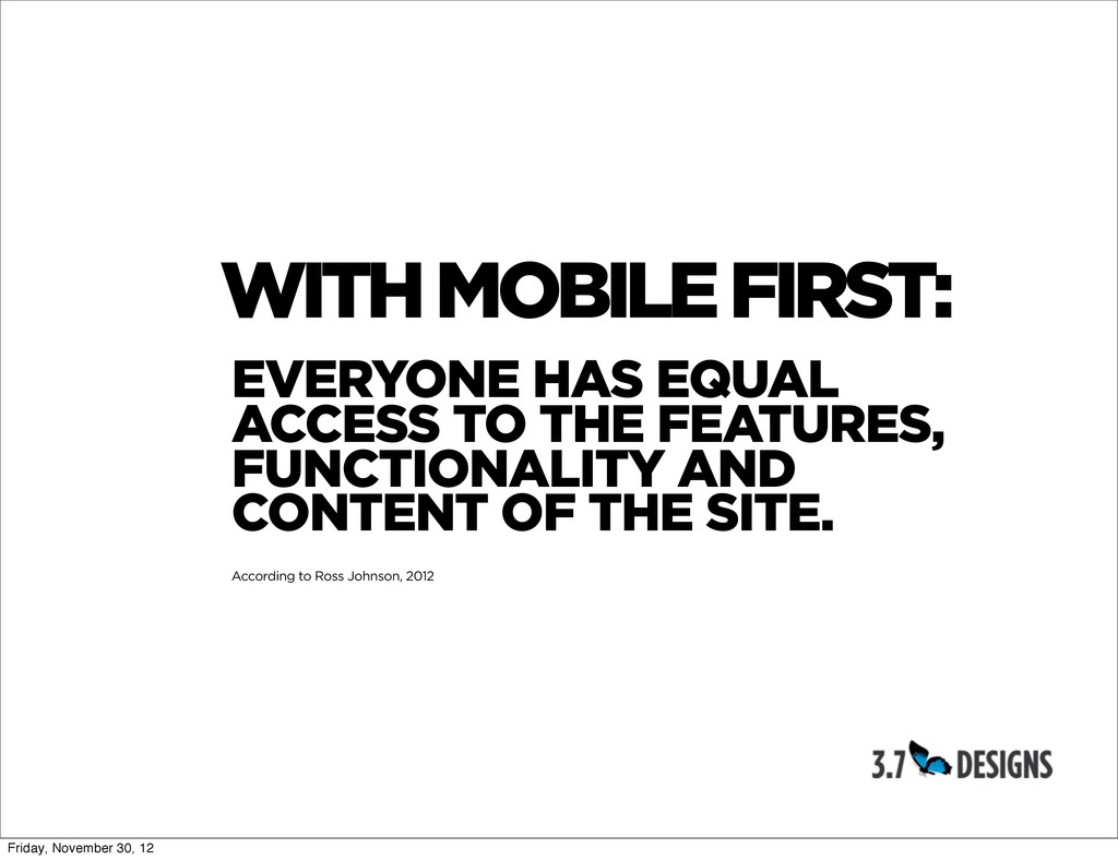 WITH MOBILE FIRST: EVERYONE HAS EQUAL ACCESS TO...