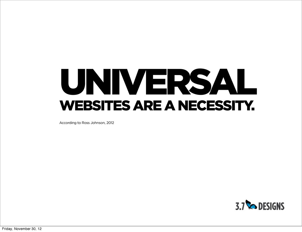 UNIVERSAL WEBSITES ARE A NECESSITY. According t...