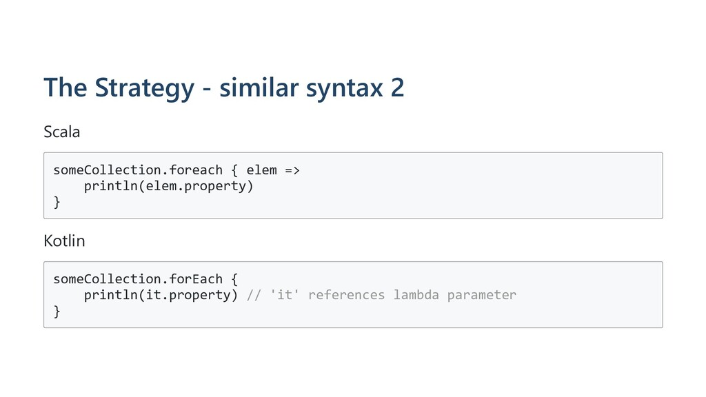 The Strategy - similar syntax 2 Scala someColle...