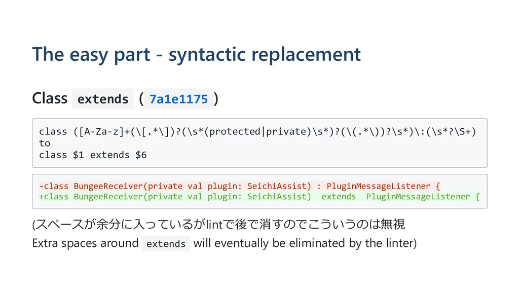 The easy part - syntactic replacement Class ext...
