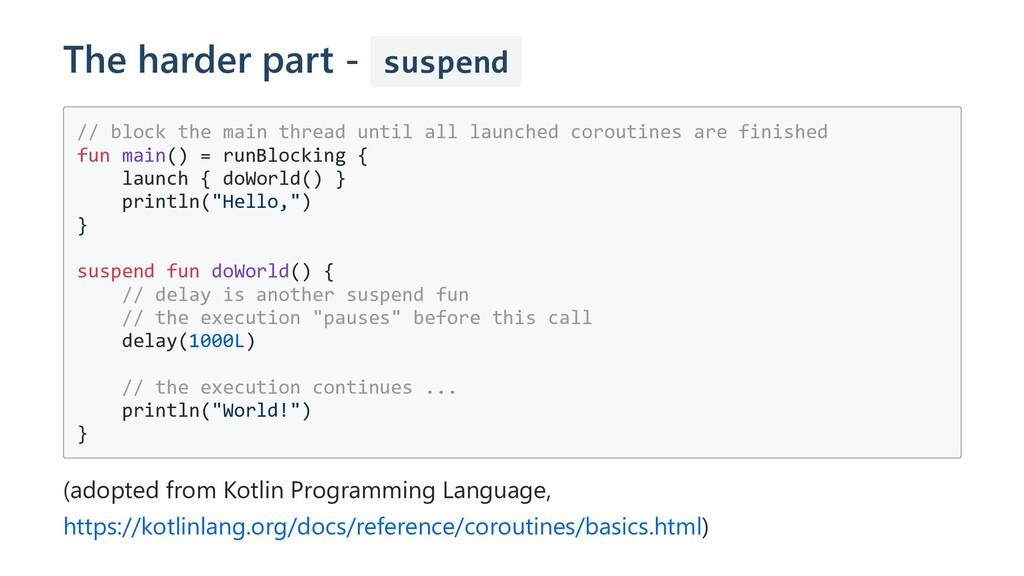The harder part - suspend // block the main thr...