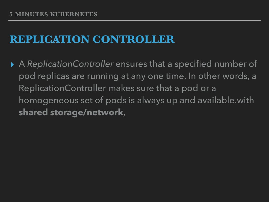 5 MINUTES KUBERNETES REPLICATION CONTROLLER ▸ A...