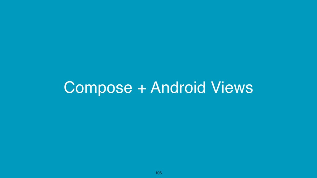 Compose + Android Views 106