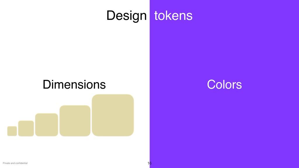 Private and con fi dential Dimensions 16 Colors...