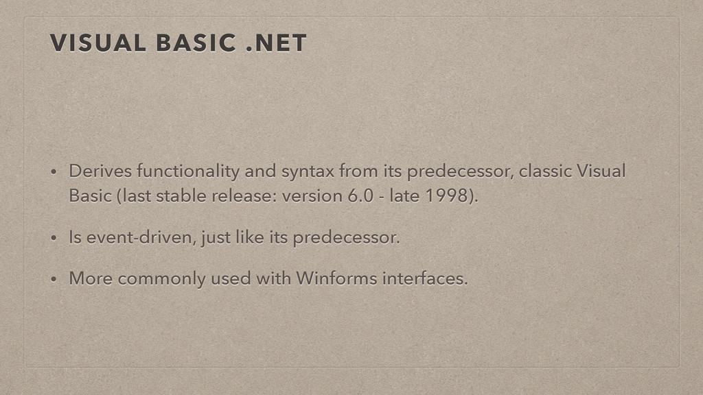 VISUAL BASIC .NET • Derives functionality and s...