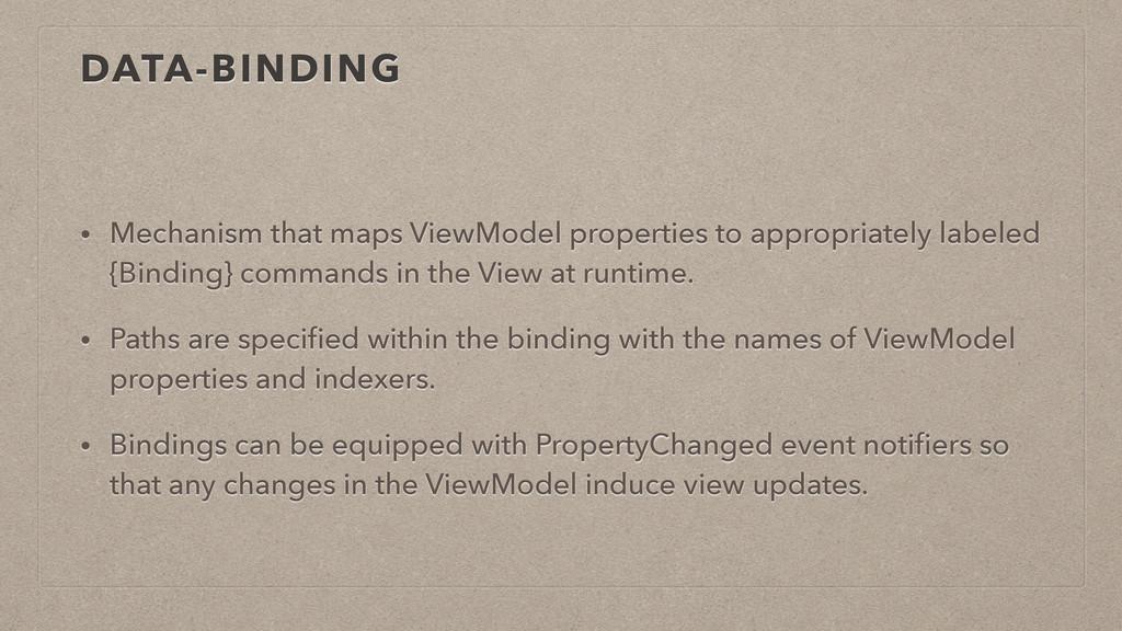 DATA-BINDING • Mechanism that maps ViewModel pr...