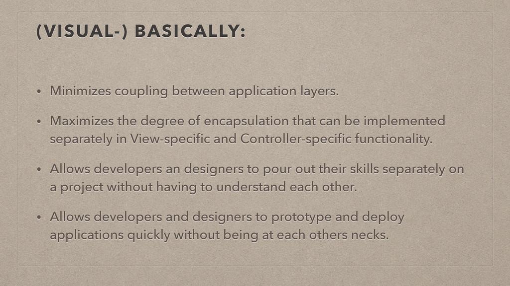 (VISUAL-) BASICALLY: • Minimizes coupling betwe...