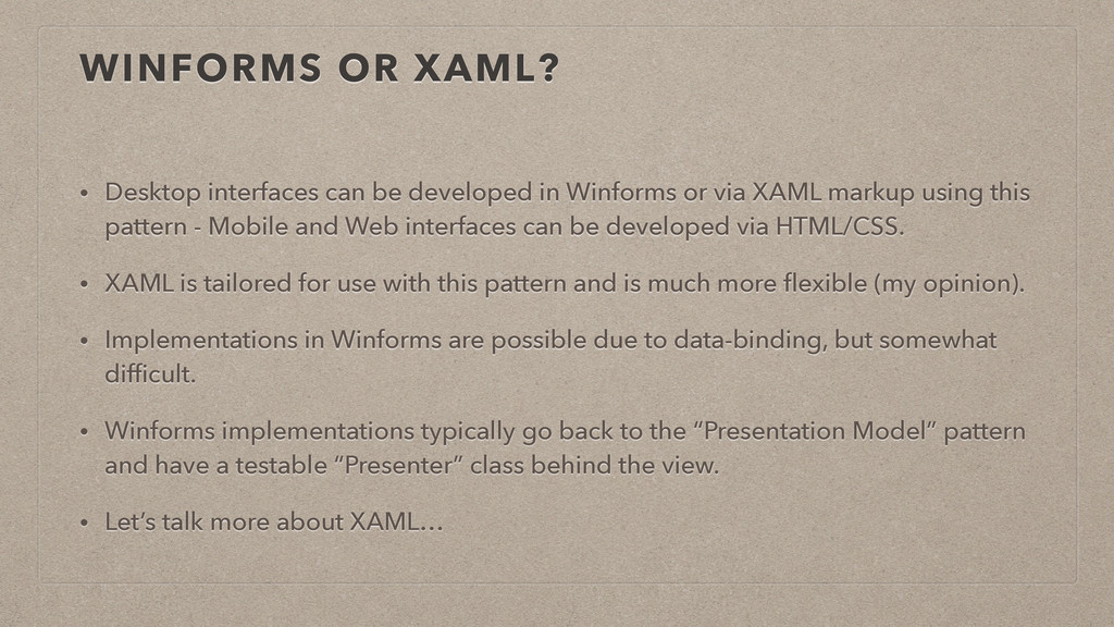 WINFORMS OR XAML? • Desktop interfaces can be d...