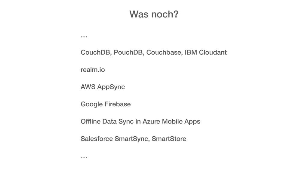 Was noch? … CouchDB, PouchDB, Couchbase, IBM Cl...